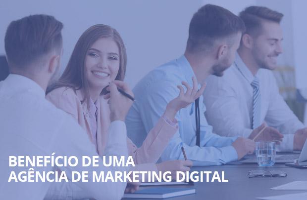 Benefício de uma agência de marketing digital