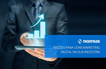 Razões para usar marketing digital na sua indústria